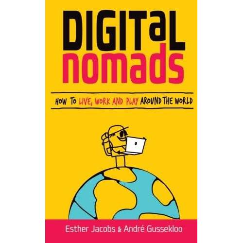 André Gussekloo - Digital Nomads: How to Live, Work and Play Around the World - Preis vom 17.04.2021 04:51:59 h