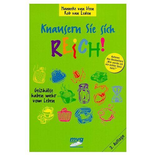 Hanneke van Veen, Rob van Eeden - Knausern Sie sich reich!. Geizhälse haben mehr vom Leben - Preis vom 10.05.2021 04:48:42 h