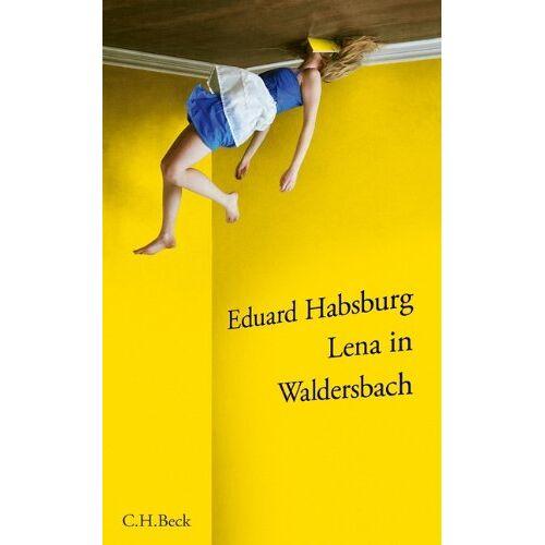 Eduard Habsburg - Lena in Waldersbach: Eine Erzählung - Preis vom 28.02.2021 06:03:40 h