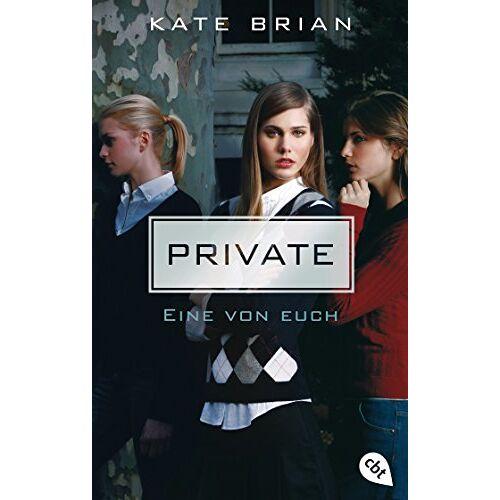 Kate Brian - Private - Eine von euch (Die Private-Serie, Band 1) - Preis vom 28.02.2021 06:03:40 h