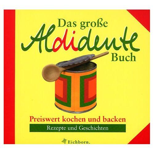 Regina Hauch - Das große Aldidente Buch - Preis vom 21.10.2020 04:49:09 h
