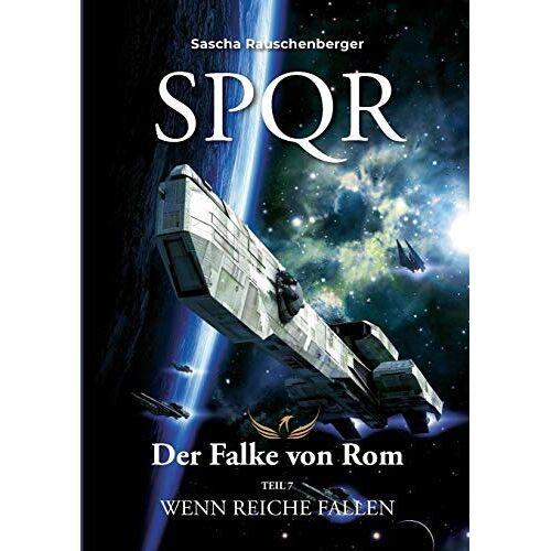 Sascha Rauschenberger - SPQR - Der Falke von Rom: Teil 7: Wenn Reiche fallen - Preis vom 21.10.2020 04:49:09 h