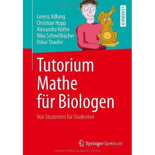 Lorenz Adlung - Tutorium Mathe für Biologen: Von Studenten für Studenten - Preis vom 06.09.2020 04:54:28 h