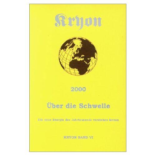 - Kryon, Bd. 6, 2000 und über die Schwelle - Preis vom 03.05.2021 04:57:00 h
