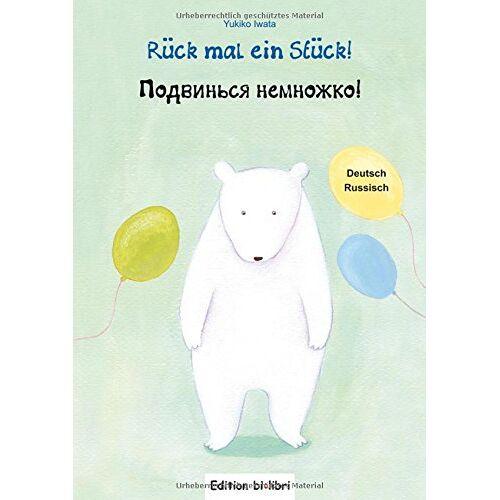 Yukiko Iwata - Rück mal ein Stück!: Kinderbuch Deutsch-Russisch - Preis vom 10.11.2019 06:02:15 h