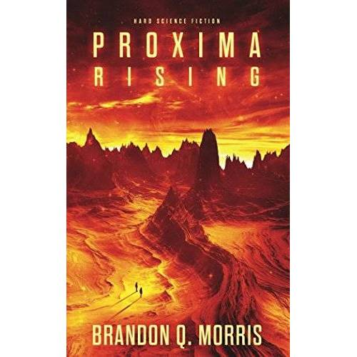 Morris, Brandon Q. - Proxima Rising - Preis vom 05.05.2021 04:54:13 h