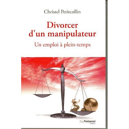 Christel Petitcollin - Divorcer d'un Manipulateur - Preis vom 24.01.2021 06:07:55 h