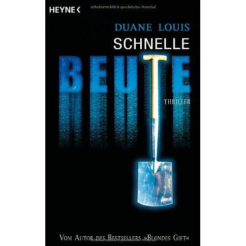 Duane Louis - Schnelle Beute: Thriller - Preis vom 27.02.2021 06:04:24 h