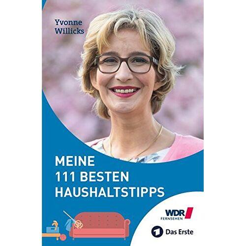 Yvonne Willicks - Meine 111 besten Haushaltstipps - Preis vom 04.09.2020 04:54:27 h