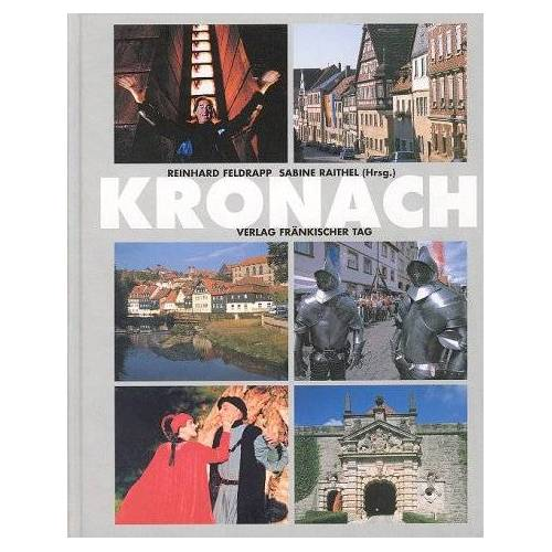 Reinhard Feldrapp - Kronach. Das Buch zur Stadt - Preis vom 05.09.2020 04:49:05 h