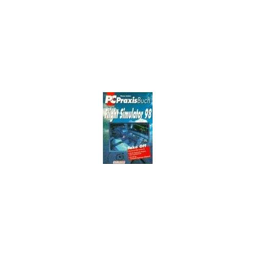 Werner Leinhos - PC Praxis Buch Flugsimulator 98 - Preis vom 13.05.2021 04:51:36 h