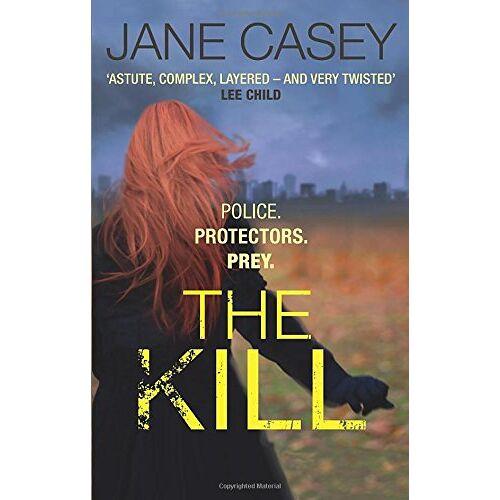 Jane Casey - The Kill: (Maeve Kerrigan 5) - Preis vom 26.02.2021 06:01:53 h