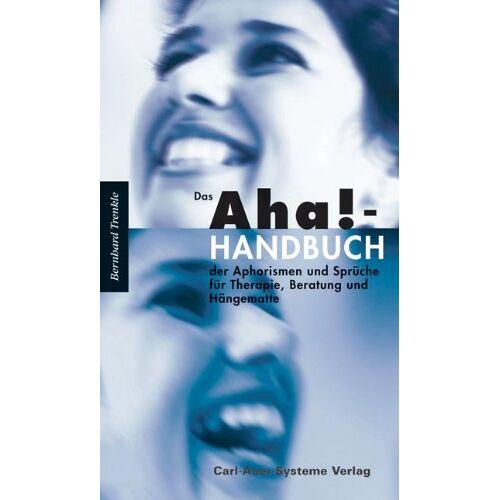 Bernhard Trenkle - Das Aha!-Handbuch der Aphorismen und Sprüche für Therapie, Beratung und Hängematte - Preis vom 05.09.2020 04:49:05 h