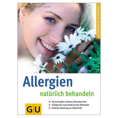 Sigrid Flade - Allergien natürlich behandeln (GU Ratgeber Gesundheit) - Preis vom 13.05.2021 04:51:36 h