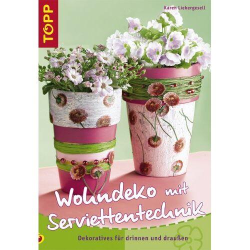 Karen Liebergesell - Wohndeko mit Serviettentechnik. Dekoratives für drinnen und draußen - Preis vom 15.04.2021 04:51:42 h