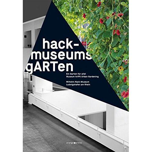 Wilhelm-Hack-Museum - hack-museumsgARTen - ein Garten für alle!: Museum trifft Urban Gardening - Preis vom 06.09.2020 04:54:28 h