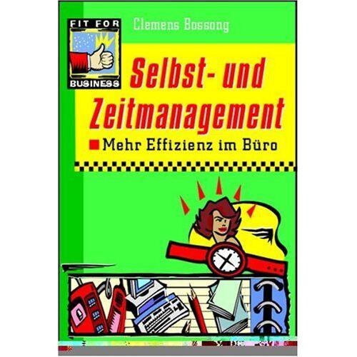 Clemens Bossong - Selbstmanagement und Zeitmanagement - Preis vom 09.05.2021 04:52:39 h