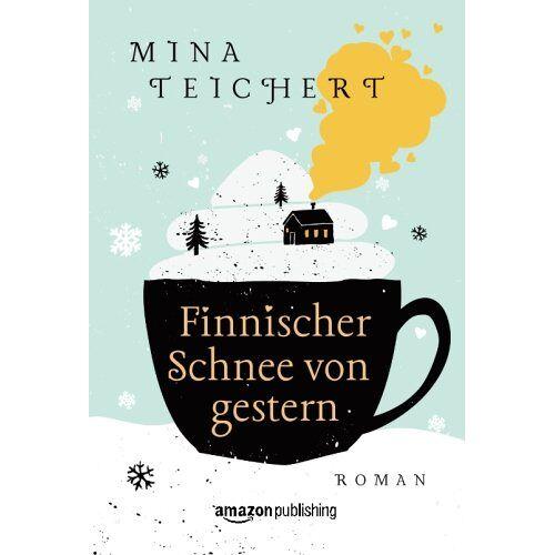 Mina Teichert - Finnischer Schnee von gestern - Preis vom 16.04.2021 04:54:32 h