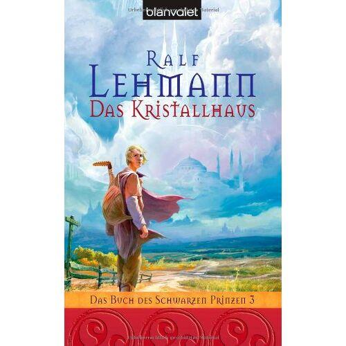 Ralf Lehmann - Das Kristallhaus. Das Buch des Schwarzen Prinzen 03. - Preis vom 14.04.2021 04:53:30 h