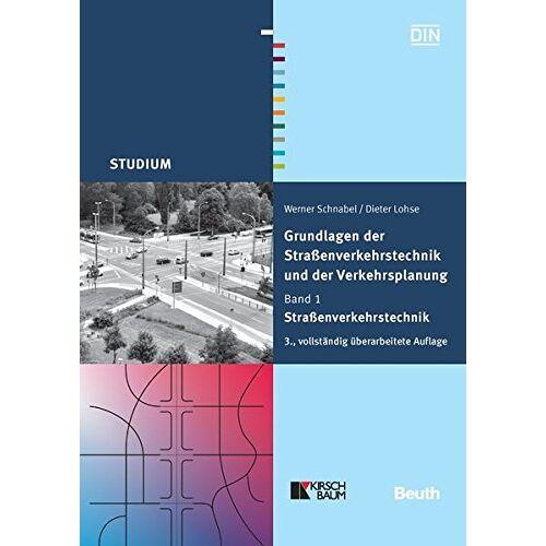 Dieter Lohse - Grundlagen der Straßenverkehrstechnik und der Verkehrsplanung: Band 1 - Straßenverkehrstechnik (Beuth Studium) - Preis vom 27.11.2020 05:57:48 h