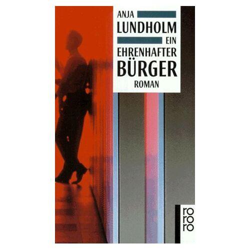 Anja Lundholm - Ein ehrenhafter Bürger. Roman. - Preis vom 27.02.2021 06:04:24 h