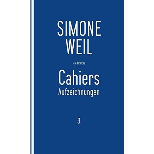 Simone Weil - Cahiers 3: Aufzeichnungen - Preis vom 22.06.2020 05:06:30 h