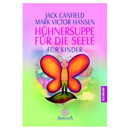 Jack Canfield - Hühnersuppe für die Seele: Für Kinder - Preis vom 14.04.2021 04:53:30 h