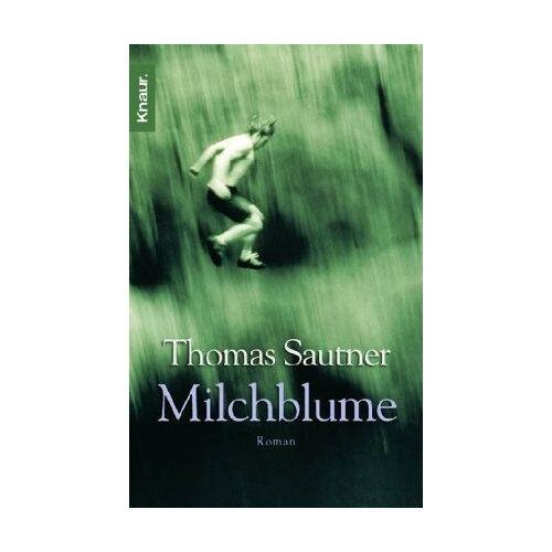 Thomas Sautner - Milchblume: Roman - Preis vom 27.02.2021 06:04:24 h