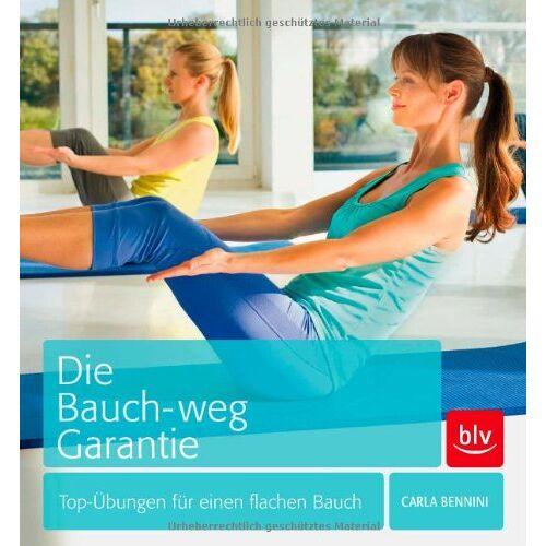 Carla Bennini - Die Bauch-weg-Garantie: Top-Übungen für einen flachen Bauch - Preis vom 23.01.2021 06:00:26 h