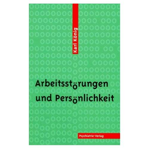 Karl König - Arbeitsstörungen und Persönlichkeit - Preis vom 25.10.2020 05:48:23 h