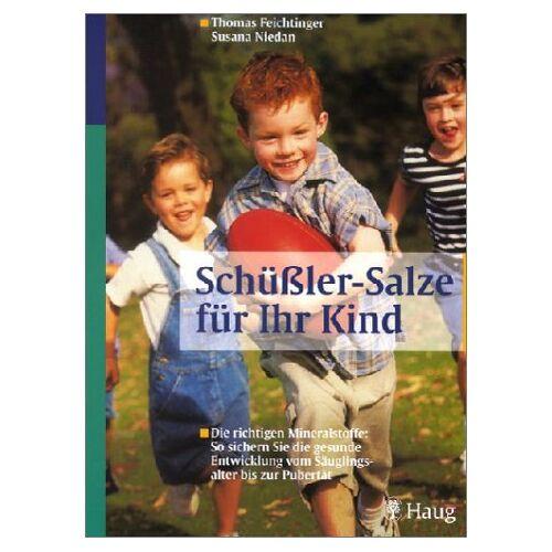 Thomas Feichtinger - Schüßler-Salze für Ihr Kind - Preis vom 09.04.2021 04:50:04 h
