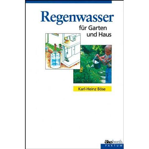 Karl-Heinz Böse - Regenwasser für Garten und Haus - Preis vom 09.05.2021 04:52:39 h