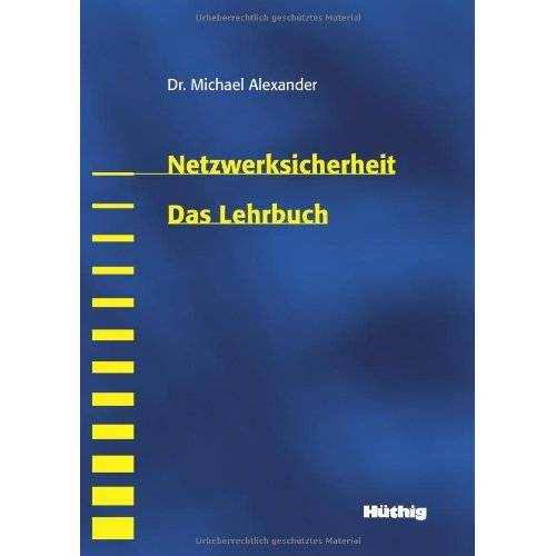 Michael Alexander - Netzwerke und Netzwerksicherheit - Das Lehrbuch - Preis vom 22.09.2020 04:46:18 h