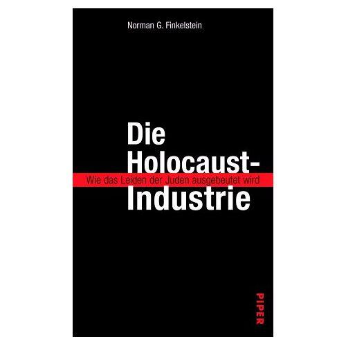 Norman Die Holocaust-Industrie. Wie das Leiden der Juden ausgebeutet wird - Preis vom 06.05.2021 04:54:26 h