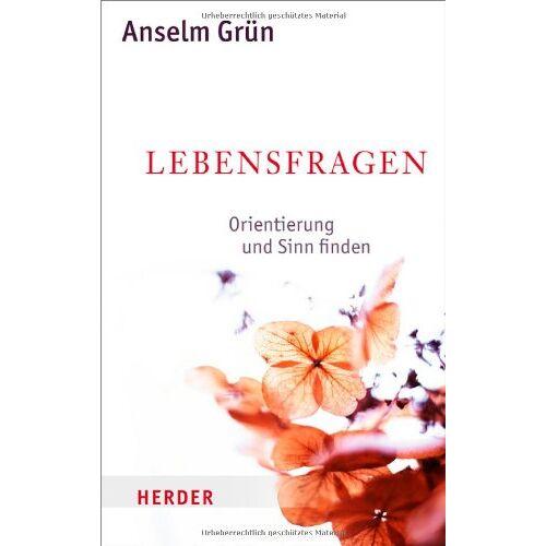 Anselm Grün - Lebensfragen: Orientierung und Sinn finden - Antworten in schwierigen Situationen - Preis vom 07.05.2021 04:52:30 h
