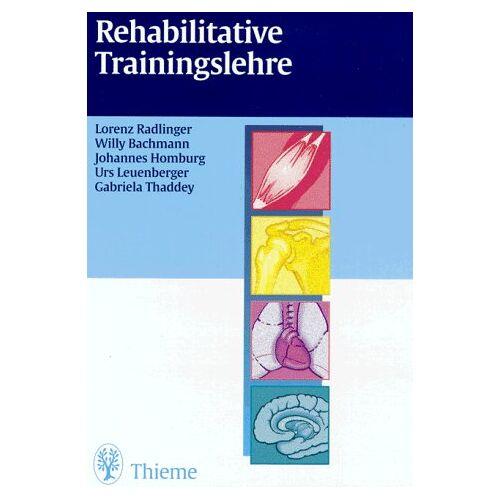 Lorenz Radlinger - Rehabilitative Trainingslehre - Preis vom 21.10.2020 04:49:09 h