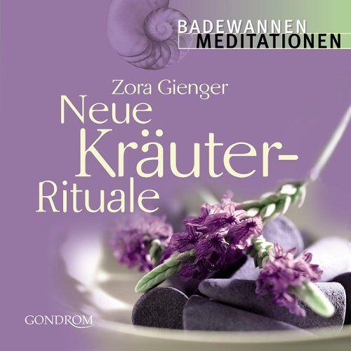 Zora Gienger - Neue Kräuter-Rituale - Preis vom 26.02.2021 06:01:53 h