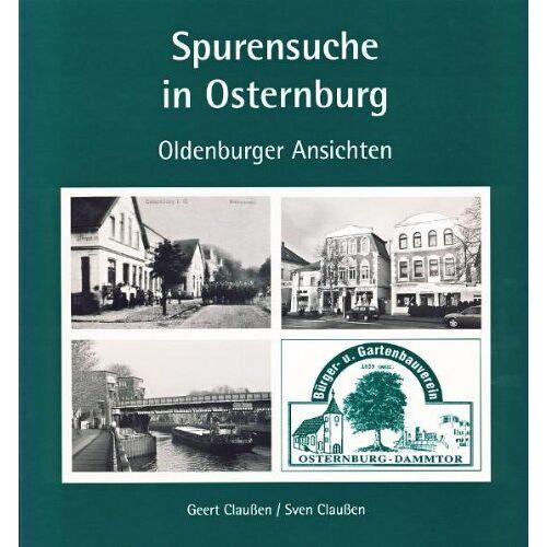 Geert Claußen - Spurensuche in Osternburg: Oldenburger Ansichten - Preis vom 03.12.2020 05:57:36 h