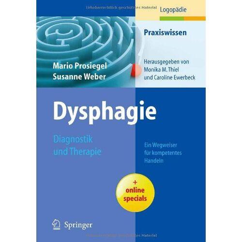 Mario Prosiegel - Dysphagie: Diagnostik und Therapie: Ein Wegweiser für kompetentes Handeln (Praxiswissen Logopädie) - Preis vom 08.05.2021 04:52:27 h