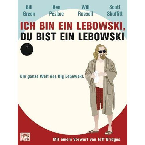 Bill Green - Ich bin ein Lebowski, du bist ein Lebowski: Die ganze Welt des Big Lebowski. Mit einem Vorwort von Jeff Bridges - Preis vom 16.04.2021 04:54:32 h