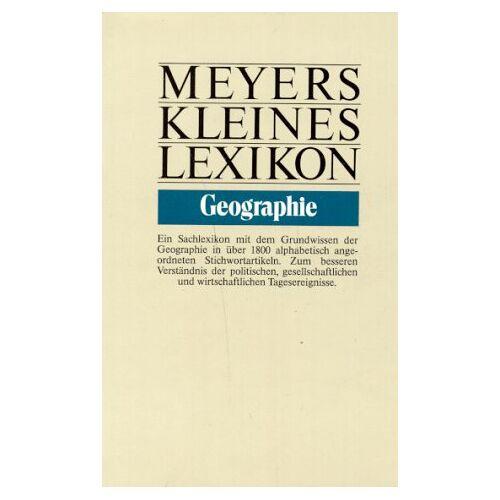 - Meyers Kleines Lexikon. Geographie. Ein Sachlexikon - Preis vom 21.10.2020 04:49:09 h