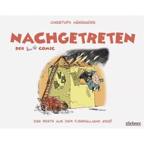 Christoph Härringer - Nachgetreten, Der Fußball-Comic, 2007 - Preis vom 07.05.2021 04:52:30 h