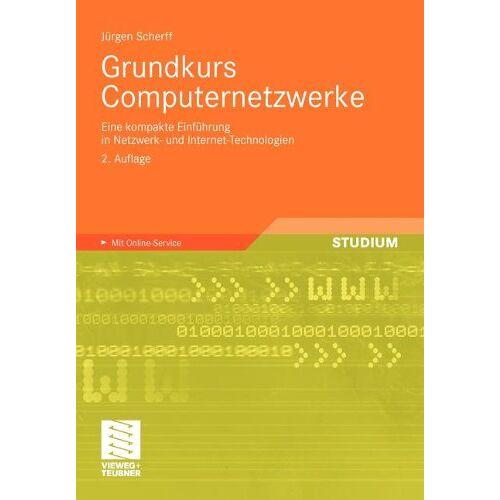 Jürgen Scherff - Grundkurs Computernetzwerke: Eine kompakte Einführung in Netzwerk- und Internet-Technologien. Mit Online-Service - Preis vom 25.05.2020 05:02:06 h