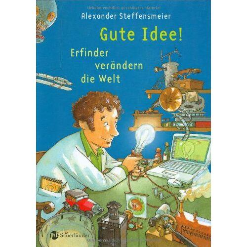 Alexander Steffensmeier - Gute Idee!: Erfinder verändern die Welt - Preis vom 14.12.2019 05:57:26 h