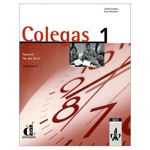 Jaime Corpas - Colegas 1. Spanisch für den Beruf. Lehrbuch: Colegas, Arbeitsbuch - Preis vom 11.05.2021 04:49:30 h