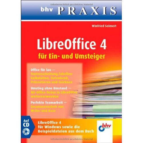 Winfried Seimert - LibreOffice 4 für Ein- und Umsteiger (bhv Praxis) - Preis vom 26.02.2021 06:01:53 h