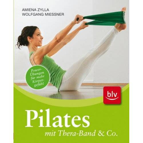 Amiena Zylla - Pilates mit Thera-Band & Co: Power-Übungen für mehr Körpergefühl - Preis vom 01.12.2019 05:56:03 h