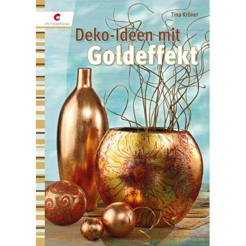 Tina Kröner - Deko-Ideen mit Goldeffekt - Preis vom 15.04.2021 04:51:42 h