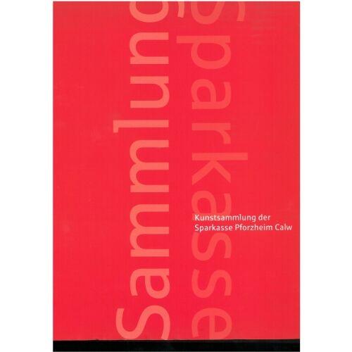 Günther Wirth - Sammlung Sparkasse: Kunstsammlung der Sparkasse Pforzheim Calw - Preis vom 05.09.2020 04:49:05 h