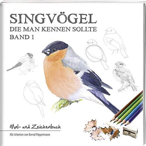 Bernd Pöppelmann - Singvögel – Band 1: Mal- und Zeichenbuch - Preis vom 06.12.2019 06:03:57 h